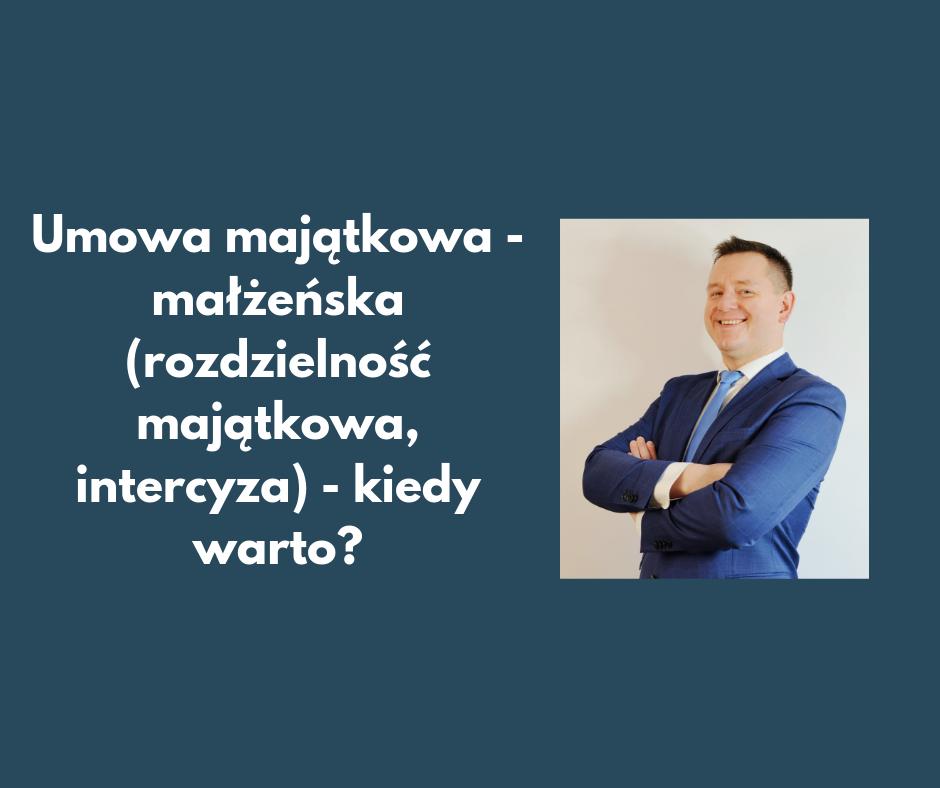 Umowa majątkowo - małżeńska (rozdzielność majątkowa, intercyza): kiedy warto? | JanuszGrabowski.pl