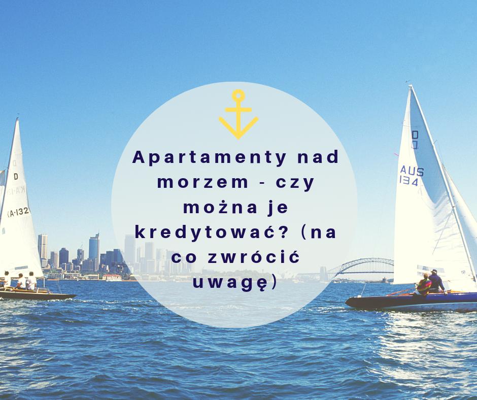 jak kupić apartament nad morzem