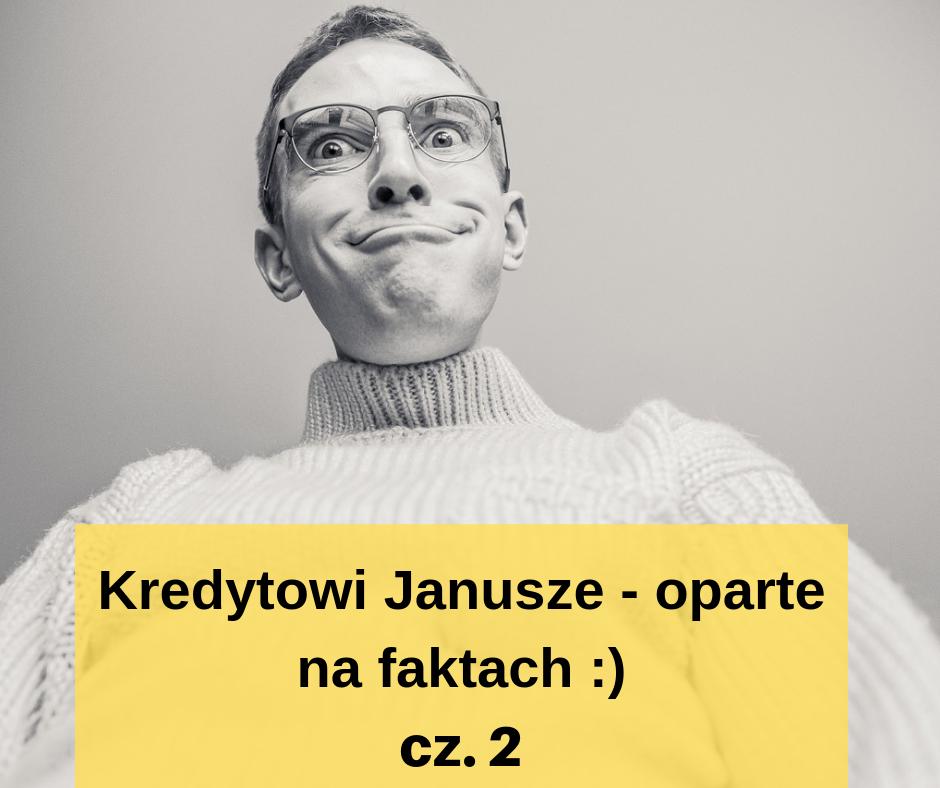 28 Kredytowi Janusze… – oparte na faktach część 2