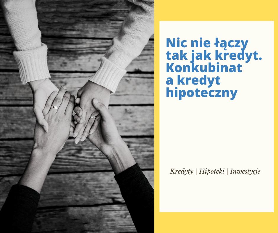 Konkubinat a kredyt hipoteczny - co warto wiedzieć? | JanuszGrabowski.pl