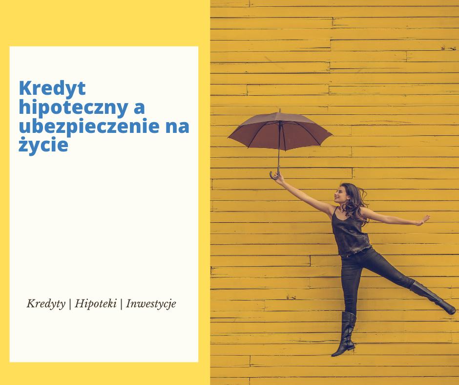 Kredyt hipoteczny a ubezpieczenie na życie